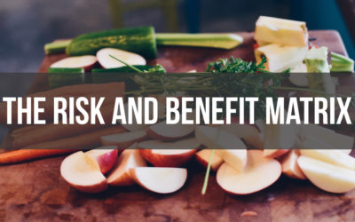 The Risk and Benefit Matrix